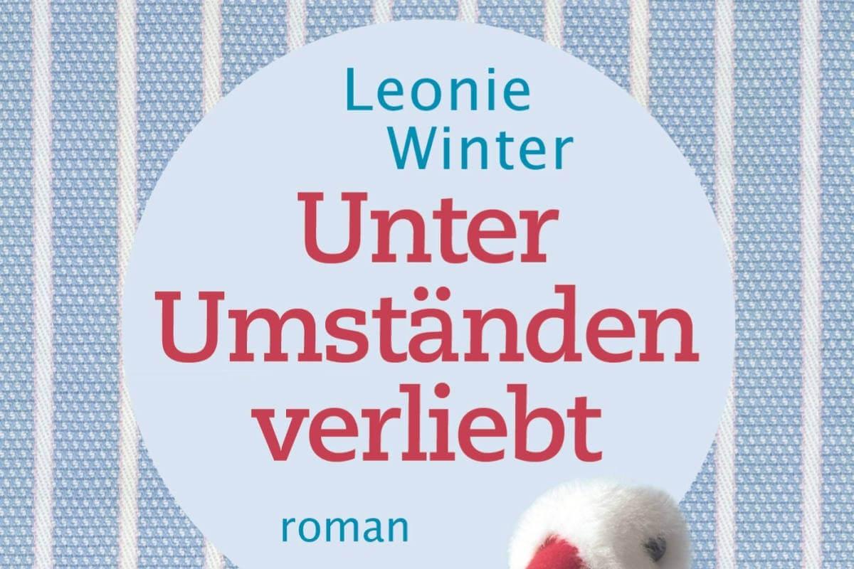 Leonie Winter: Unter Umständen verliebt