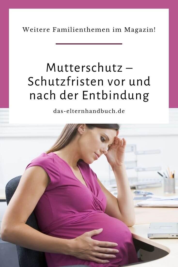 Mutterschutz – Schutzfristen vor und nach der Entbindung