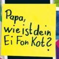 """Kindliche Zettelwirtschaft - """"Papa, wie ist Dein Ei Fon Kot?"""""""